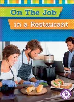 On the job in a restaurant /  by Jessica Cohn. - by Jessica Cohn.