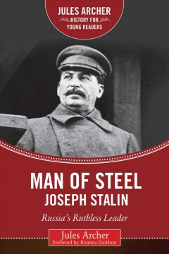Man of Steel Joseph Stalin : Russia's Ruthless Ruler