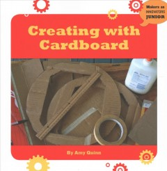 Creating with cardboard /  by Amy Quinn. - by Amy Quinn.