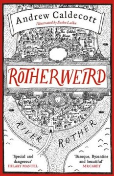 Rotherweird /  Andrew Caldecott ; illustrated by Sasha Laika. - Andrew Caldecott ; illustrated by Sasha Laika.
