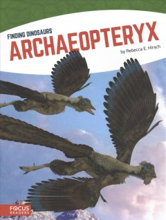 Archaeopteryx /  by Rebecca E. Hirsch.