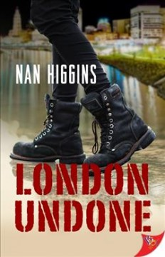 London undone /  by Nan Higgins.