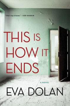 This is how it ends /  Eva Dolan.