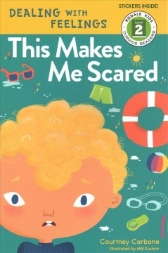 This makes me scared /  Courtney Carbone ; illustrated by Hilli Kushnir. - Courtney Carbone ; illustrated by Hilli Kushnir.