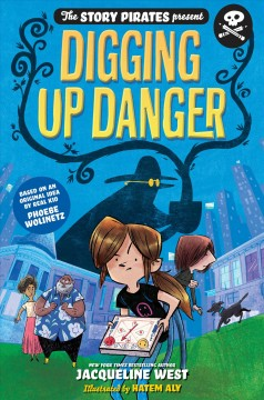Digging up danger /  written by Jacqueline West ; illustrated by Hatem Aly.