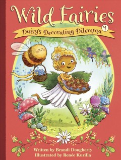 Daisy's decorating dilemma /  written by Brandi Dougherty ; illustrated by Renée Kurilla. - written by Brandi Dougherty ; illustrated by Renée Kurilla.