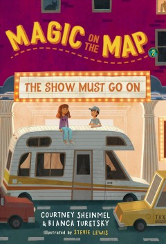 The show must go on /  Courtney Sheinmel and Bianca Turetsky ; illustrated by Stevie Lewis.