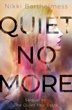 Quiet no more /  Nikki Barthelmess. - Nikki Barthelmess.