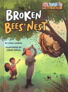 The broken bees' nest /  by Lydia Lukidis ; illustrated by André Ceolin.