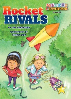 Rocket rivals /  by Lisa Harkrader ; illustrated by Tammie Lyon. - by Lisa Harkrader ; illustrated by Tammie Lyon.