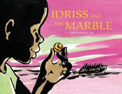 Idriss and his marble /  written by René Gouichoux ; illustrated by Zaü. - written by René Gouichoux ; illustrated by Zaü.