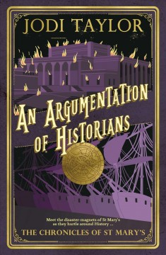 An argumentation of historians /  Jodi Taylor.