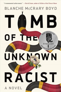 Tomb of the unknown racist : a novel / Blanche McCrary Boyd.