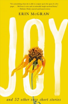 Joy : and 52 other very short stories / Erin McGraw.