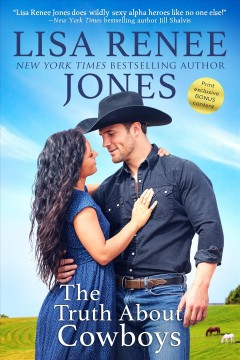 The truth about cowboys /  Lisa Renee Jones.
