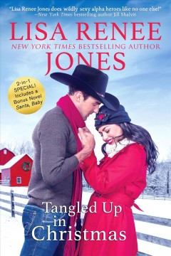 Tangled up in Christmas /  Lisa Renee Jones.