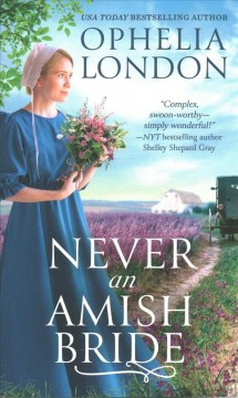 Never an Amish bride /  Ophelia London.