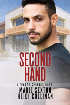 Second hand /  by Marie Sexton and Heidi Cullinan.