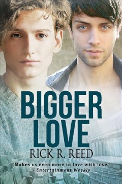 Bigger Love /  Rick R. Reed.