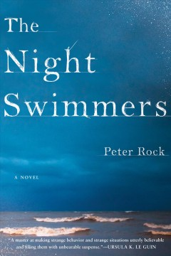 The night swimmers /  Peter Rock.