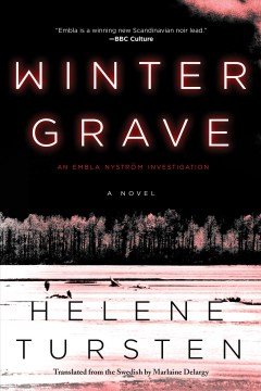 Winter grave /  Helene Tursten ; translated from the Swedish by Marlaine Delargy. - Helene Tursten ; translated from the Swedish by Marlaine Delargy.
