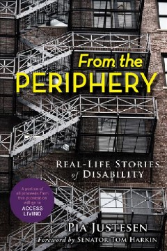 From the periphery : real-life stories of disability / Pia Justesen. - Pia Justesen.