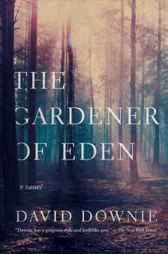 The gardener of Eden /  David Downie. - David Downie.