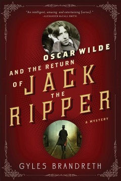 Oscar Wilde and the return of Jack the Ripper /  Gyles Brandreth. - Gyles Brandreth.