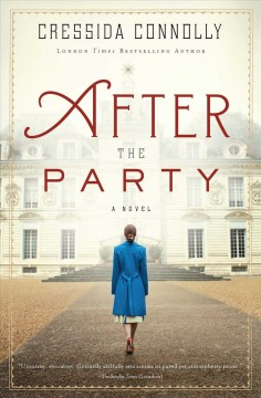 After the party : a novel / Cressida Connolly.