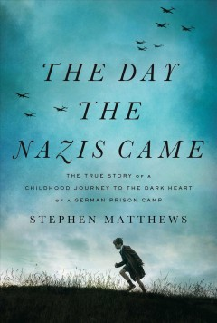 The day the Nazis came : the true story of a childhood journey to the dark heart of a German prison camp / Stephen Matthews ; [forewords by Norbert Zeidler, the Lord Mayor of Biberach and Sir Richard Collas, the Bailiff of Guernsey]. - Stephen Matthews ; [forewords by Norbert Zeidler, the Lord Mayor of Biberach and Sir Richard Collas, the Bailiff of Guernsey].