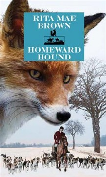 Homeward hound : a novel / Rita Mae Brown ; illustrated by Lee Gildea, Jr. - Rita Mae Brown ; illustrated by Lee Gildea, Jr.