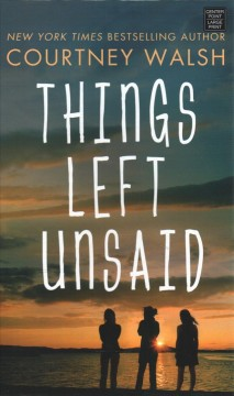 Things left unsaid /  Courtney Walsh.