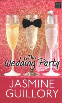 The Wedding party /  Jasmine Guillory. - Jasmine Guillory.