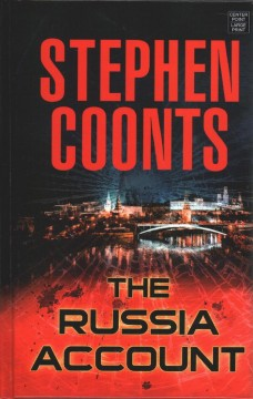 The Russia account /  Stephen Coonts. - Stephen Coonts.