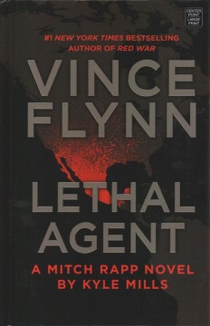 Lethal agent : a Mitch Rapp novel / by Kyle Mills. - by Kyle Mills.