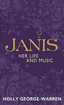 Janis : her life and music / Holly George-Warren.