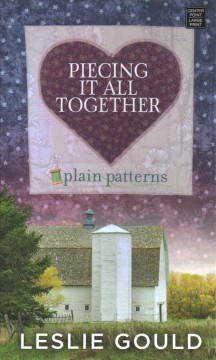 Piecing it all together /  Leslie Gould.