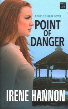 Point of danger /  Irene Hannon. - Irene Hannon.