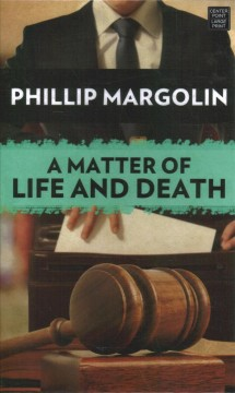 A matter of life and death /  Phillip Margolin. - Phillip Margolin.