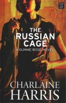 The Russian cage /  Charlaine Harris. - Charlaine Harris.