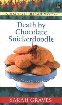 Death by chocolate snickerdoodle /  Sarah Graves. - Sarah Graves.