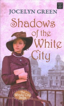 Shadows of the White City /  Jocelyn Green.