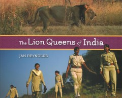The lion queens of India /  Jan Reynolds. - Jan Reynolds.