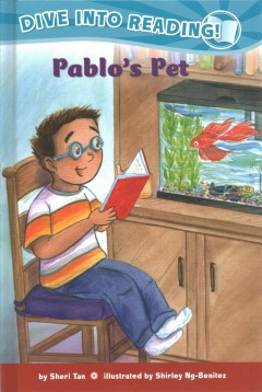 Pablo's pet /  by Sheri Tan ; illustrated by Shirley Ng-Benitez. - by Sheri Tan ; illustrated by Shirley Ng-Benitez.