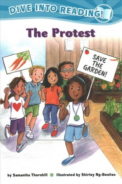 The protest /  by Samantha Thornhill ; illustrated by Shirley Ng-Benitez. - by Samantha Thornhill ; illustrated by Shirley Ng-Benitez.