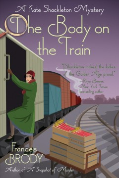 The body on the train /  Frances Brody. - Frances Brody.