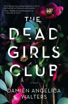 The dead girls club : a novel / Damien Angelica Walters. - Damien Angelica Walters.