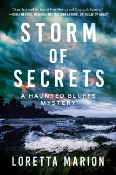 Storm of secrets : a haunted bluffs mystery / Loretta Marion.