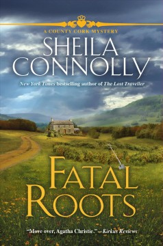 Fatal roots : a County Cork mystery / Sheila Connolly. - Sheila Connolly.