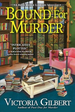 Bound for murder : a Blue Ridge library mystery / Victoria Gilbert. - Victoria Gilbert.